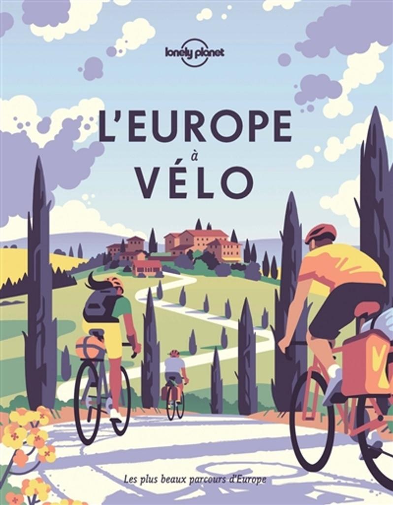 L'Europe à vélo : Les plus beaux parcours d'Europe |