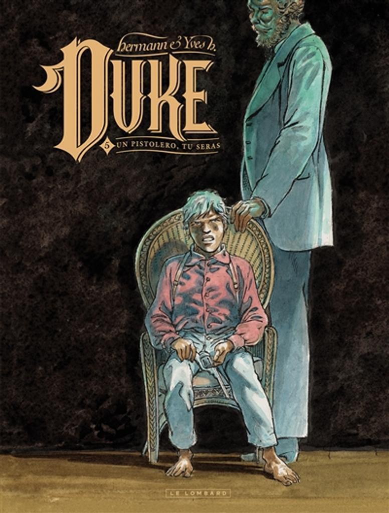 Duke T.05 : Un pistolero, tu seras | Yves, H.. Auteur