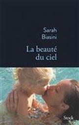 La beauté du ciel | Biasini, Sarah. Auteur