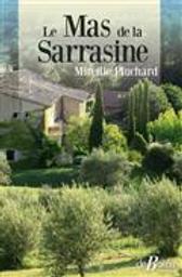 Le mas des Sarrasine | Pluchard, Mireille. Auteur