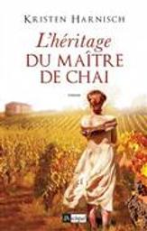 L'héritage du maître de chai : La fille du maître de chai T. 3 | Harnisch, Kristen. Auteur