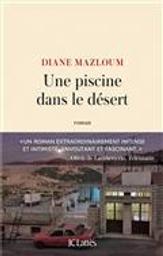 Une piscine dans le désert | Mazloum, Diane. Auteur