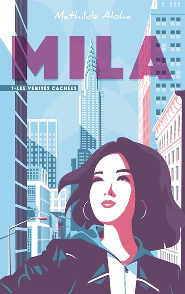 Mila T.1 : les vérités cachées   Aloha, Mathilde. Auteur