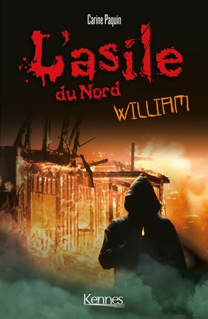 L'asile du Nord T.2 : William   Paquin, Carine. Auteur