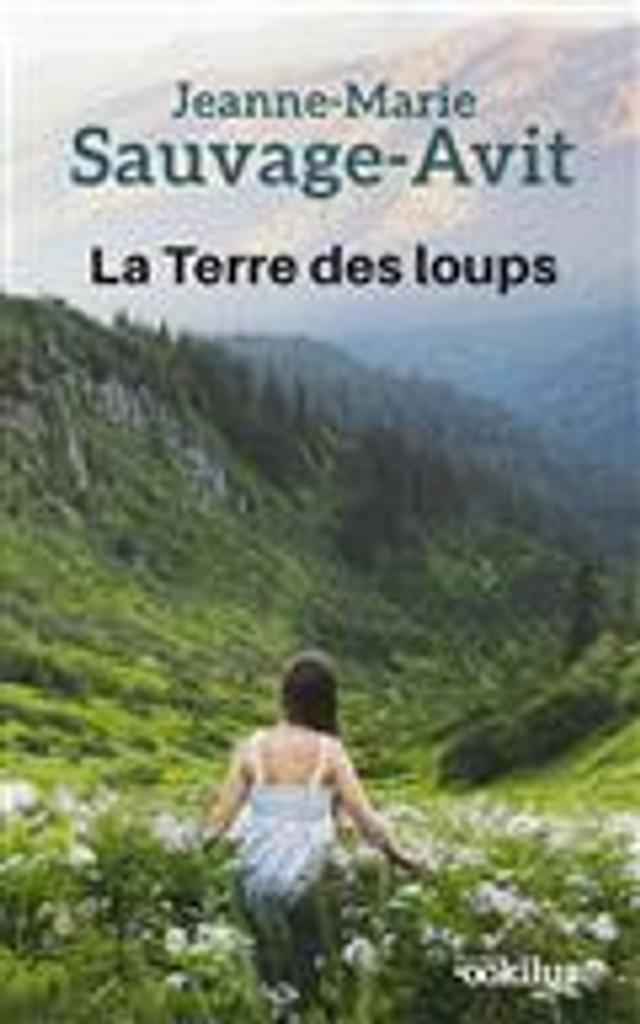 La terre des loups / Jeanne-Marie Sauvage-Avit   Sauvage-Avit, Jeanne-Marie (1947-....). Auteur