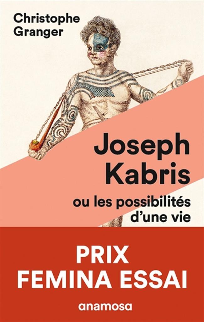 Joseph Kabris, ou les possibilités d'une vie : 1780-1822 | Granger, Christophe. Auteur