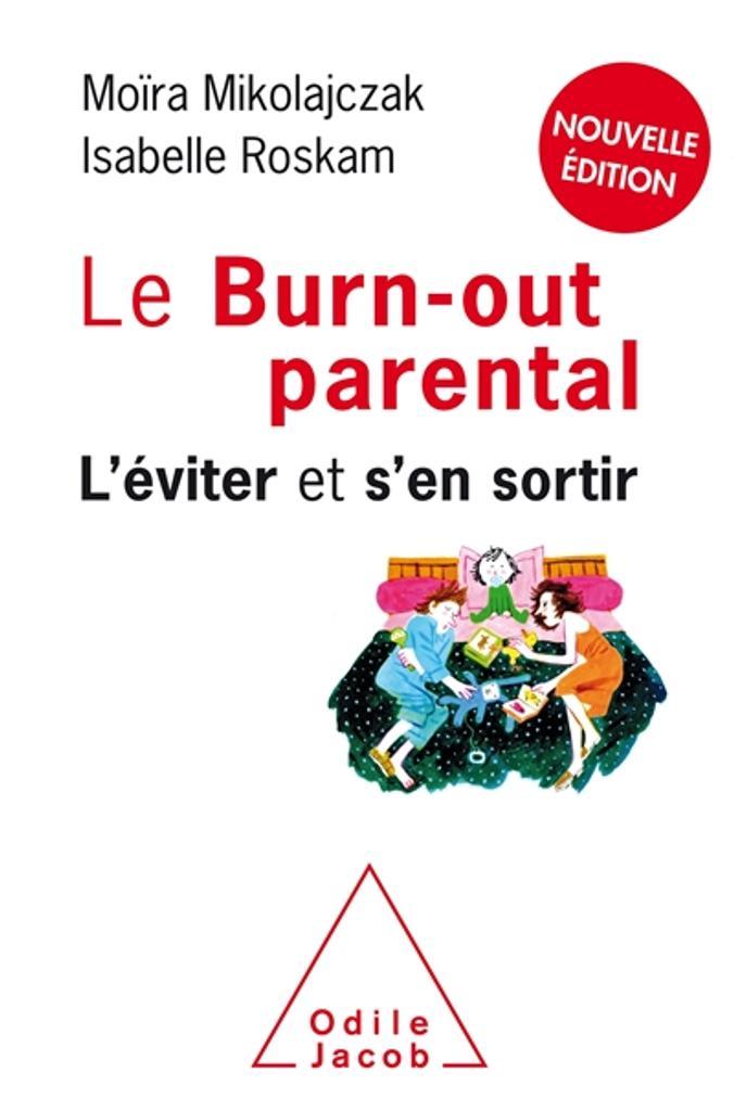 Le burn-out parental : l'éviter et s'en sortir | Mikolajczac, Moïra. Auteur