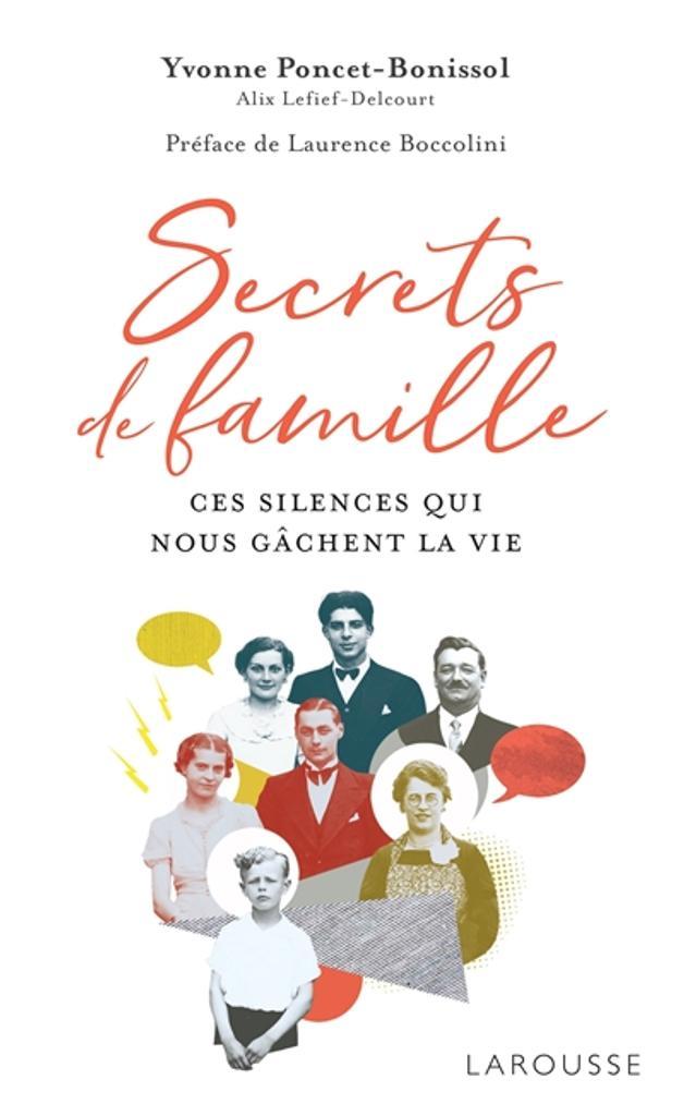 Secrets de famille : ces silences qui nous gâchent la vie | Poncet-Bonissol, Yvonne. Auteur