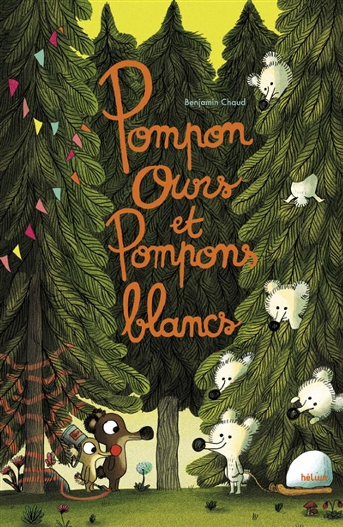 Pompon ours et pompons blancs   Chaud, Benjamin. Auteur