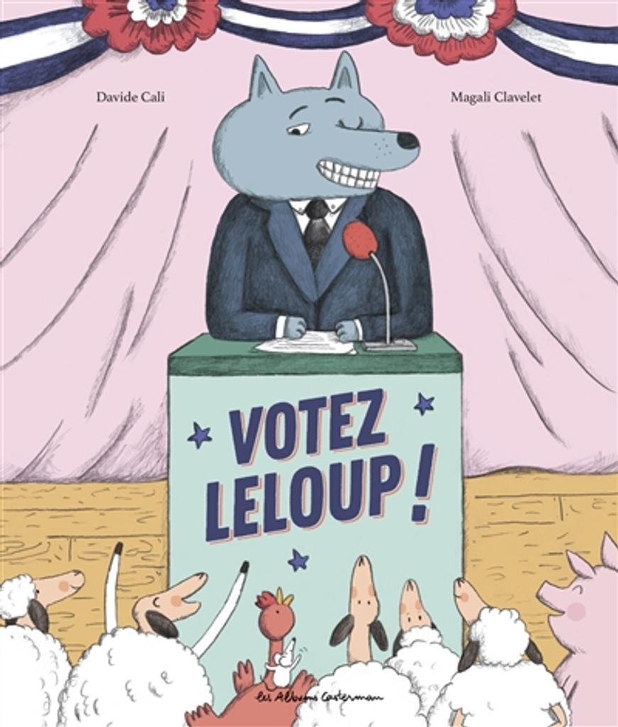 Votez Leloup !   Cali, Davide. Auteur