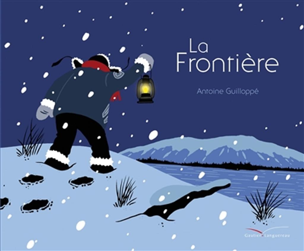La frontière   Guilloppé, Antoine. Auteur