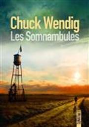 Les somnambules | Wendig, Chuck. Auteur