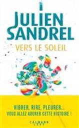 Vers le soleil | Sandrel, Julien. Auteur