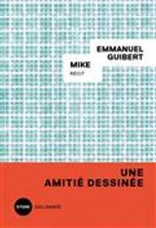 Mike : Récit   Guibert, Emmanuel. Auteur