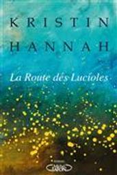 La route des lucioles | Hannah, Kristin. Auteur