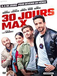 30 jours max / Tarek Boudali, réal. | Boudali, Tarek. Metteur en scène ou réalisateur. Acteur. Scénariste
