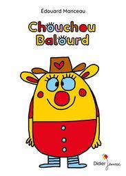 Chouchou Balourd | Manceau, Edouard. Auteur