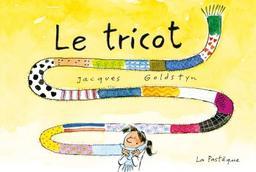 Le tricot | Goldstyn, Jacques. Auteur