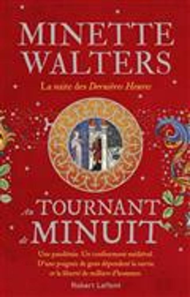 Au tournant de minuit = The turn of midnight : Fait suite à : Les dernières heures   Walters, Minette. Auteur