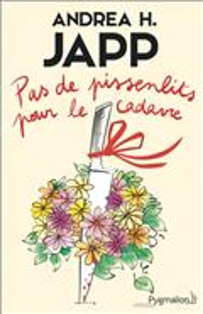 Pas de pissenlits pour le cadavre   Japp, Andrea H.. Auteur