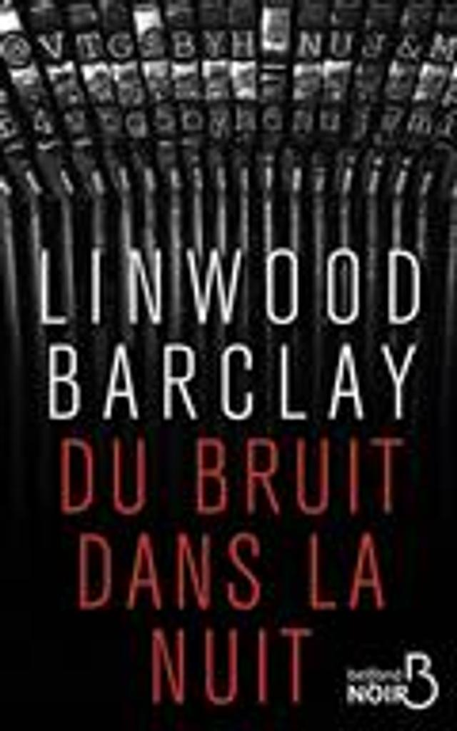 Du bruit dans la nuit = A noise downstairs    Barclay, Linwood. Auteur