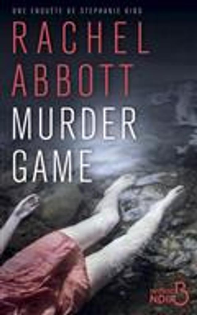 Murder game = The murder game : Une enquête de Stéphanie King   Abbott, Rachel. Auteur