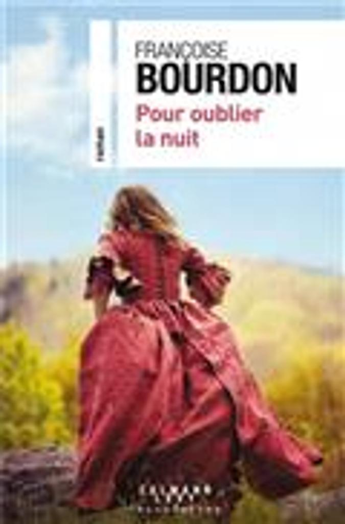 Pour oublier la nuit   Bourdon, Françoise. Auteur