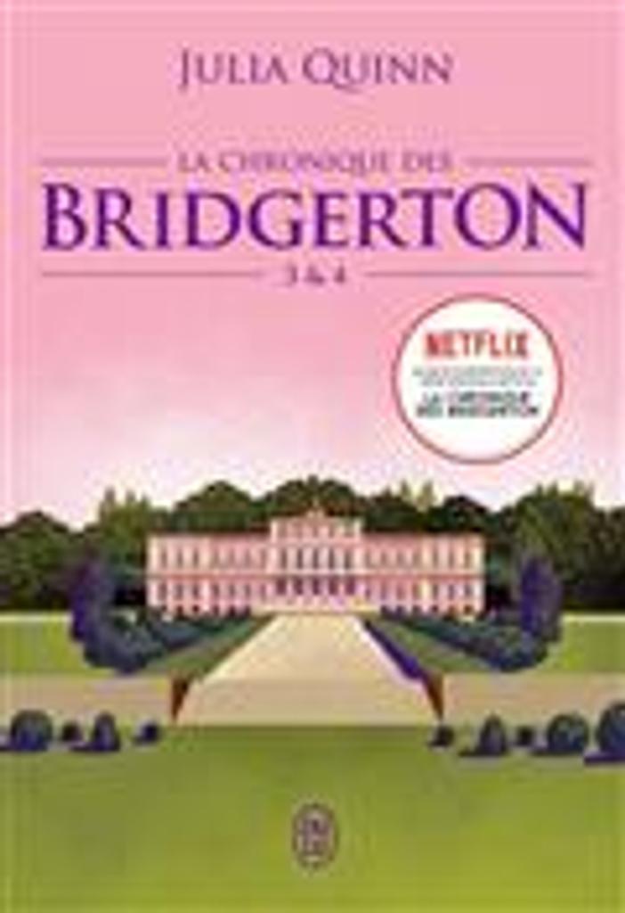 La chronique des Bridgerton 3 & 4    Quinn, Julia. Auteur