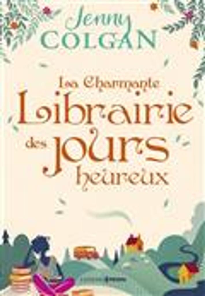 La charmante librairie des jours heureux = The little shop of happy ever after   Colgan, Jenny. Auteur