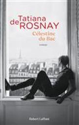 Célestine du bac   Rosnay, Tatiana de. Auteur