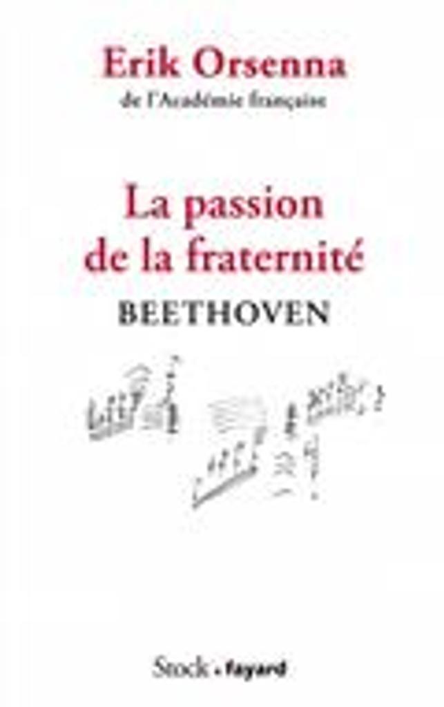 La passion de la fraternité Beethoven | Orsenna, Erik. Auteur