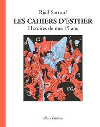 Les cahiers d'Esther T.06 : Histoires de mes 15 ans | Sattouf, Riad. Auteur