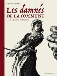 Les damnés de la Commune T.03 : Les orphelins de l'histoire   Meyssan, Raphaël. Auteur