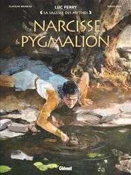 La sagesse des mythes : Narcisse & Pygmalion   Bruneau, Clotilde. Auteur
