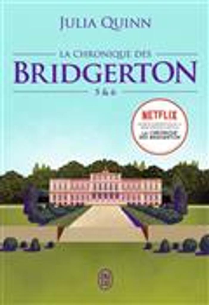 La chronique des Bridgerton 5 & 6   Quinn, Julia. Auteur