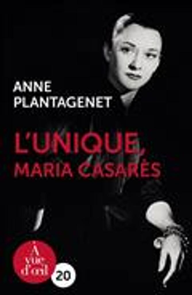 L'Unique, Maria Casarès   Plantagenet, Anne. Auteur
