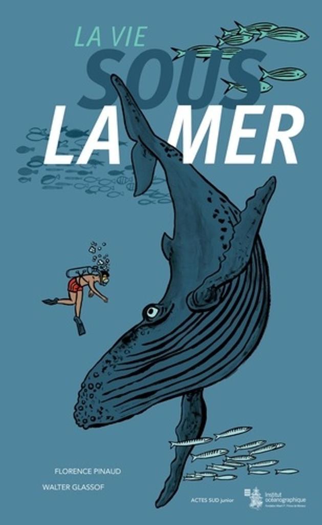 La vie sous la mer | Pinaud, Florence. Auteur
