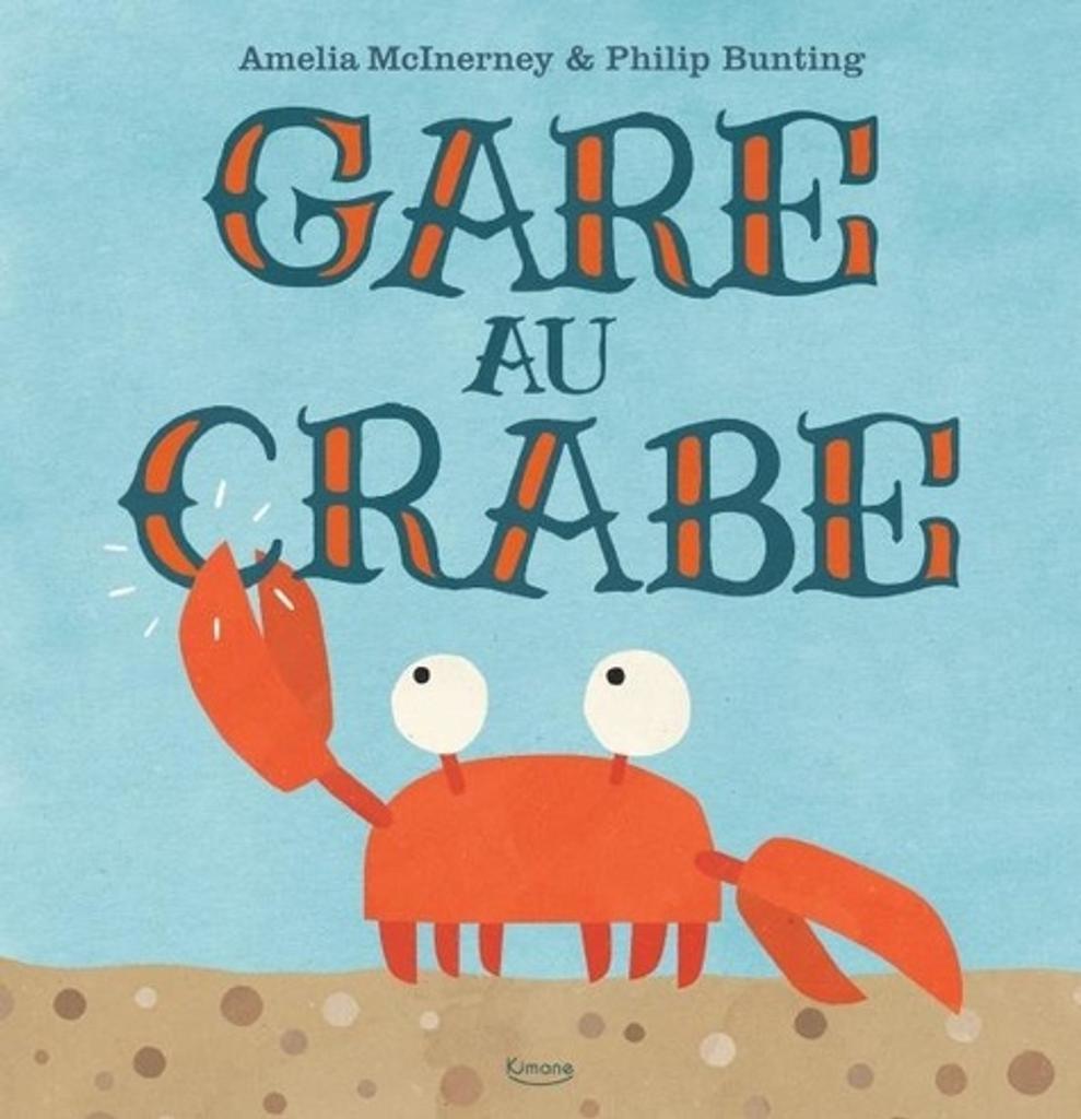 Gare au crabe | McInerney, Amélia. Auteur