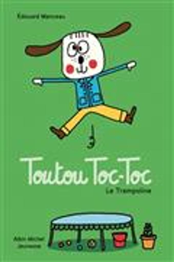 Toutou Toc-Toc : le trampoline | Manceau, Edouard. Auteur