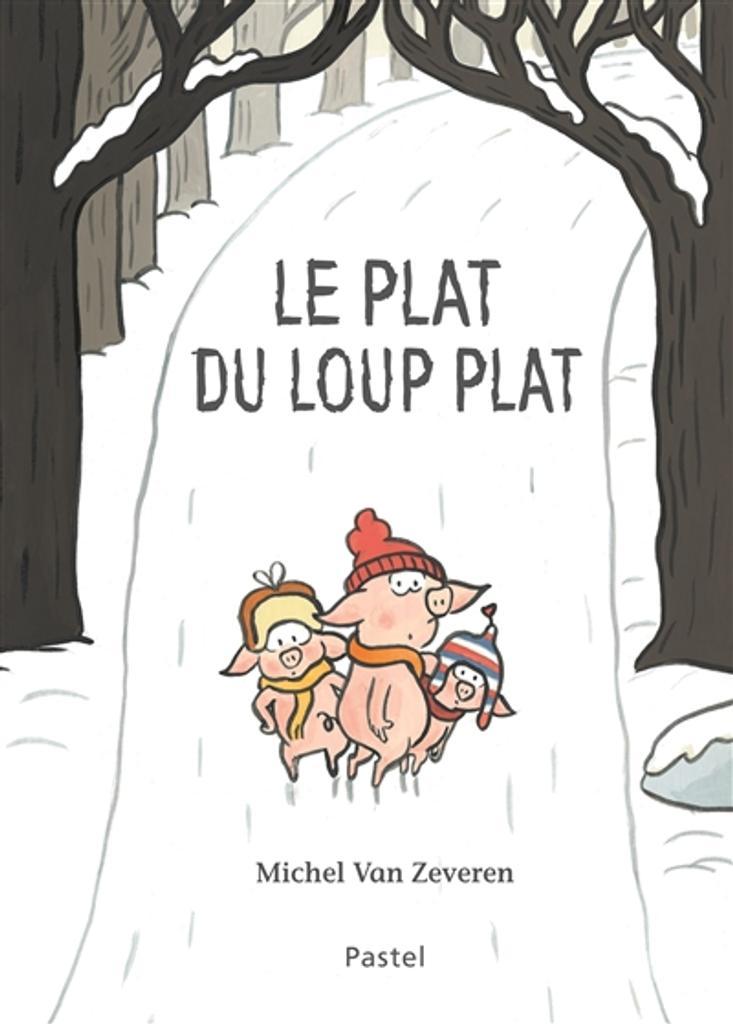 Le plat du loup plat | Van Zeveren, Michel. Auteur