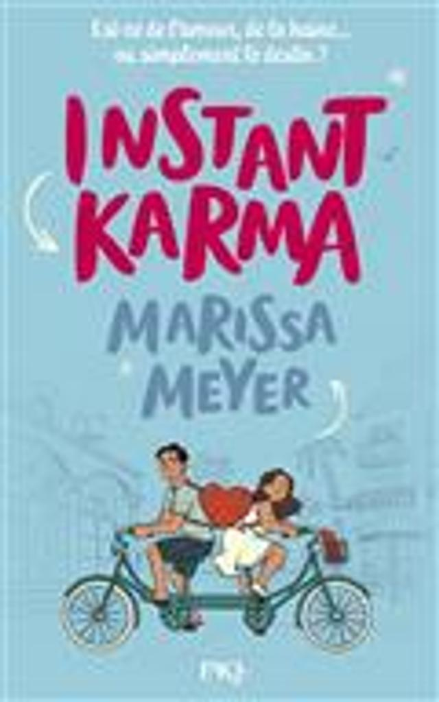 Instant karma | Meyer, Marissa. Auteur
