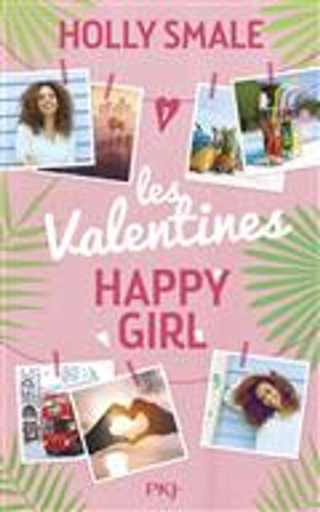 Les Valentines T.1 : happy girl | Smale, Holly. Auteur
