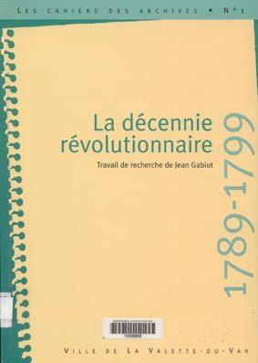 La Décennie révolutionnaire 1789-1799   Gabiot, Jean