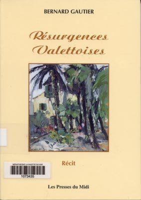 Résurgences Valettoises : Récit   Gautier, Bernard