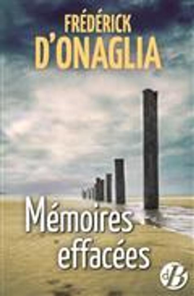 Mémoire effacées | Onaglia, Frédérick d'. Auteur